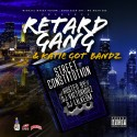 Retard Gang & Katie Got Bandz - Street Constitution mixtape cover art