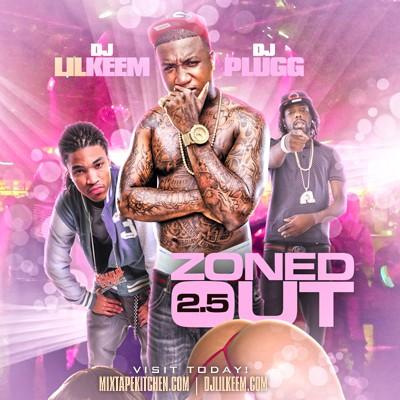 DJ Lil Keem x DJ Plugg – Zoned Out 2.5 [Mixtape]