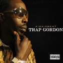 A Da Great - Trap Gordon mixtape cover art
