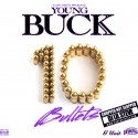Young Buck - 10 Bullets (Chopped Not Slopped) mixtape cover art