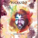 Ruckazoid - Scratchgod I mixtape cover art