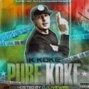 K Koke - Pure Koke mixtape cover art