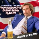 Ron Burgundy's Spring Break Playlist (Hosted By K Camp) mixtape cover art
