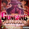 2G'z - Gungang For A Reason (#LongLiveGotti) mixtape cover art