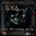 B'Ka - The Walking Dead mixtape cover art