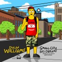 Dylan Williams - Small City x Big Dreams mixtape cover art