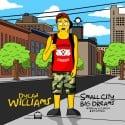 Dylan Williams - Small City x Big Dreams mixtape cover art