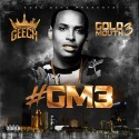 Geech - #GM3 (Gold Mouth 3) mixtape cover art
