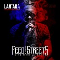 Lantana - Feed The Streets (Live From Lantana) mixtape cover art