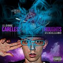 Lil Johnnie - Careless Thoughts Of A Reckless Mind mixtape cover art