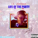 Lil Johnnie - Life Of The Party mixtape cover art