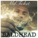 MilTicket - Baldhead mixtape cover art