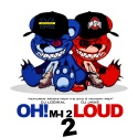 OH! M-I 2 Loud 2 mixtape cover art