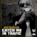 Quidi Marcilago - Catch Me In Traffic mixtape cover art