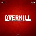 Reck & T-Sav - OverKill mixtape cover art