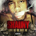 Shauny - Love Me Or Hate Me mixtape cover art