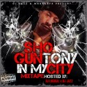Sho Gunz - Tony In My City mixtape cover art