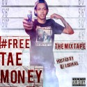 Tae Money - #FreeTaeMoney mixtape cover art