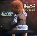 Young & Foolish - S.L.A.Y. (Slangin Lyrics All Year) mixtape cover art