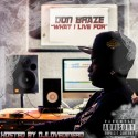 Don Braze - What I Live For mixtape cover art