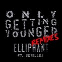 Elliphant - Only Getting Younger (Remixes) mixtape cover art