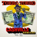 Torro Torro - Ca$hville (Remixes) mixtape cover art