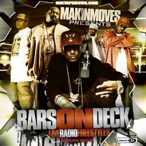 Bars On Deck (Live Radio Freestyles) - Makin Moves