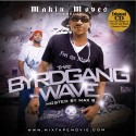 That Byrdgang Wave (Hosted by Max B) mixtape cover art