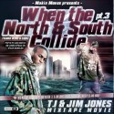 T.I. & Jim Jones - When The North And South Collide, Part 3 mixtape cover art