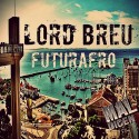 Lord Breu - Futurafro EP mixtape cover art