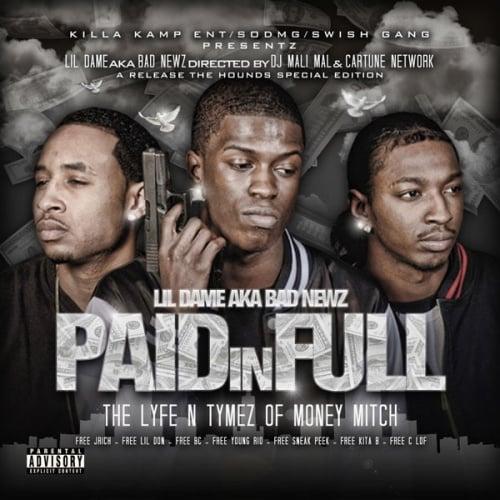 Lil Dame Paid In Full Life N Tymez Of Money Mitch Dj Mali Mal