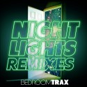 BedroomTrax - Night Lights (Remixes) mixtape cover art