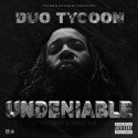 Duo Tycoon - Undeniable mixtape cover art