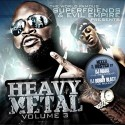 Superfriends & Evil Empire Present: Heavy Metal, Vol. 3 mixtape cover art