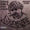 Bizarre - Liquor, Weed & Food Stamps mixtape cover art