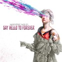 Masspike Miles - Say Hello To Forever mixtape cover art