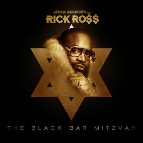 Rick Ross - The Black Bar Mitzvah (Mp3) Listen or Download Full Album
