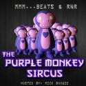 The Purple Monkey Sircus (Mmm...Beats & RNR) mixtape cover art