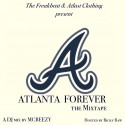 Atlanta Forever The Mixtape (Hosted By Ricky Raw) mixtape cover art