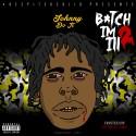 JohnnyDoIt - Bitch I'm Ill 2 mixtape cover art