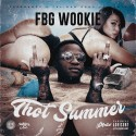 FBG Wookie - Thot Summer mixtape cover art