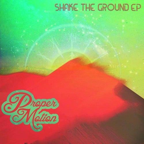 Proper Motion - Shake The Ground - MHSM Records