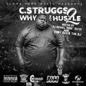 C Struggs - Why Not Hustle 2 mixtape cover art