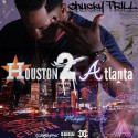 Chucky Trill - From Houston 2 Atlanta mixtape cover art