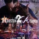 Chucky Trill - From Houston 2 Atlanta mixtape cover art