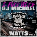 I F*cks With DJ Michael Watts 2 mixtape cover art