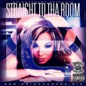 Straight To Tha Room 16 mixtape cover art