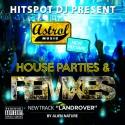 Astrols House Parties & Remixes Mixtape mixtape cover art