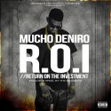 Mucho Deniro - R.O.I. Return On The Investment mixtape cover art