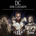 B-Strilla - Die Chasin mixtape cover art